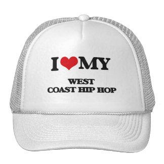 I Love My WEST COAST HIP HOP Trucker Hat