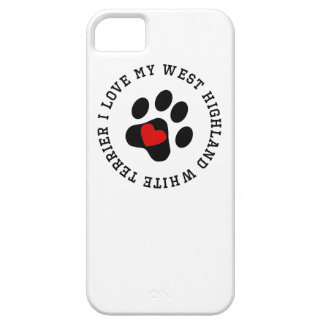 I Love My West Highland White Terrier iPhone 5 Cover