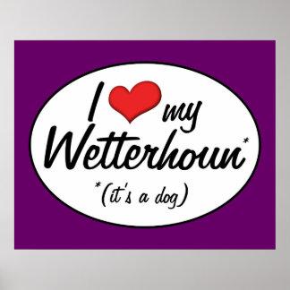 I Love My Wetterhoun (It's a Dog) Print