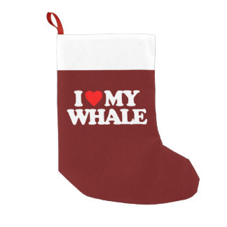 I LOVE MY WHALE SMALL CHRISTMAS STOCKING