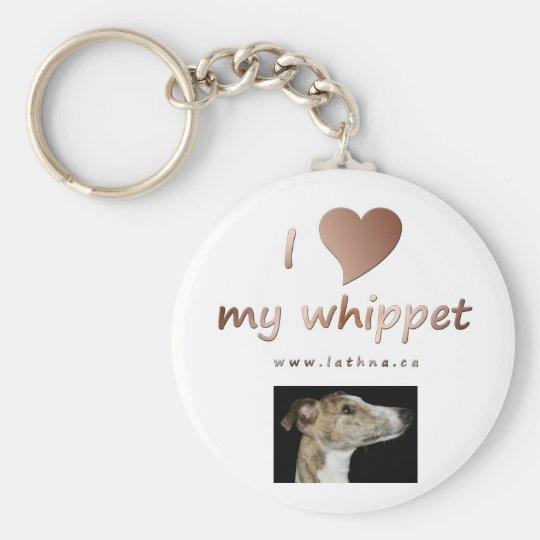 I love my whippet key chain