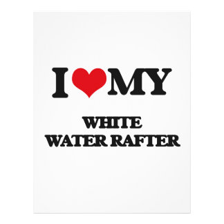 I love my White Water Rafter 21.5 Cm X 28 Cm Flyer