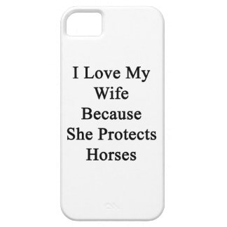I Love My Wife Because She Protects Horses iPhone 5 Case