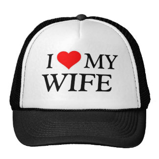 I Love my wife hat