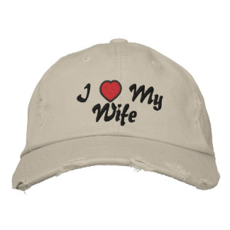 I Love My Wife Hat Embroidered Baseball Cap