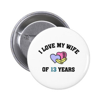 I love my wife of 13 years buttons