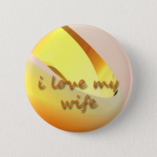 i love my wife pin