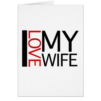 I Love My Wife (red light special) Greeting Card