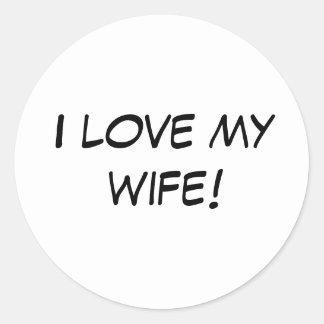 I love my wife! round sticker