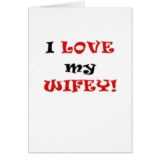 I Love my Wifey Greeting Cards