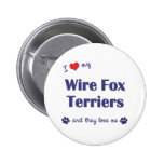 I Love My Wire Fox Terriers (Multiple Dogs) Button