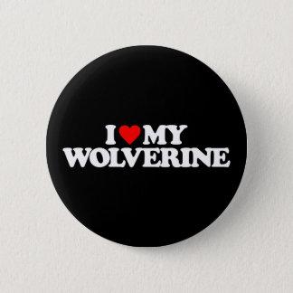 I LOVE MY WOLVERINE 6 CM ROUND BADGE