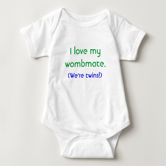 I love my, wombmate., (We're twins!) Baby Bodysuit