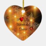 I Love My Wonderful Sister Christmas Tree Ornaments