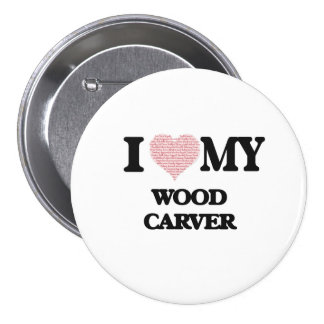 I love my Wood Carver (Heart Made from Words) 7.5 Cm Round Badge