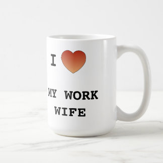 I Love My Work Wife Coffee Mug