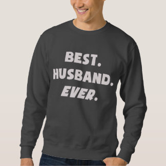 I Love My Worlds Best Husband Ever Sweatshirt