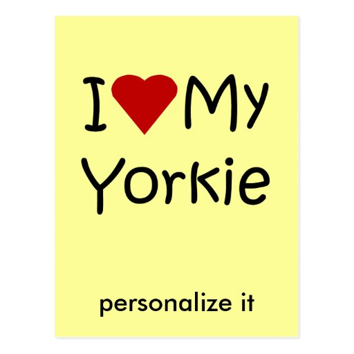 I Love My Yorkie Dog Breed Lover Apparel and Gifts Post Cards