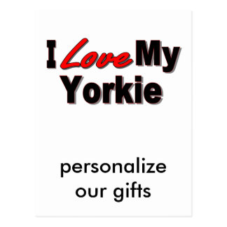 I Love My Yorkie Dog Gifts and Apparel Postcard