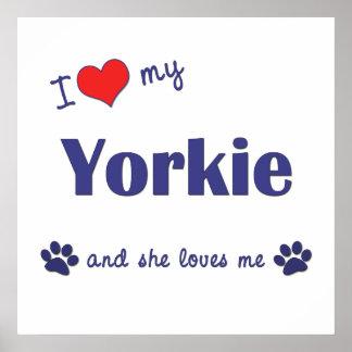 I Love My Yorkie Female Dog Posters