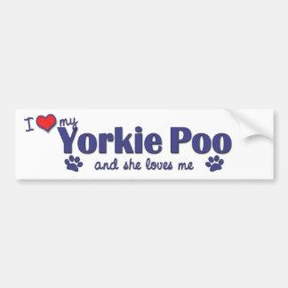 I Love My Yorkie Poo (Female Dog) Bumper Sticker