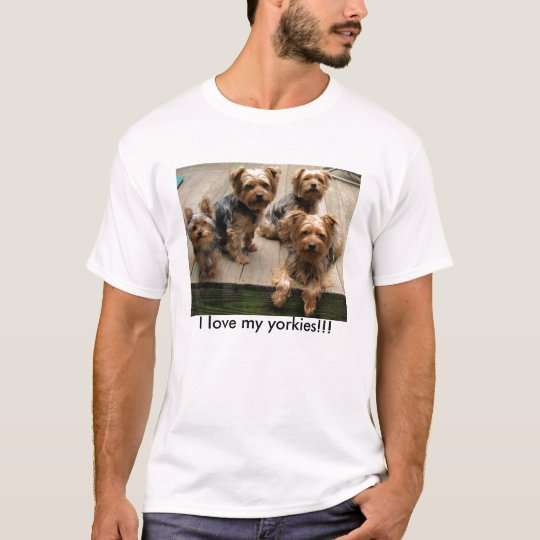 I love my yorkies!!! T-Shirt