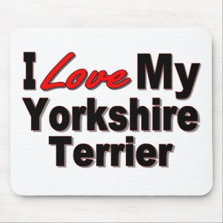 I Love My Yorkshire Terrier Dog Gifts and Apparel Mouse Mat