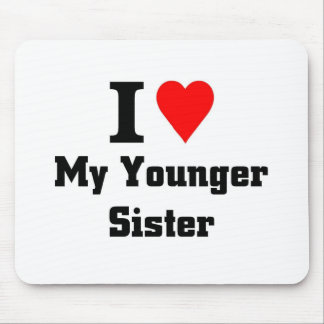 I love my younger sister mouse mat