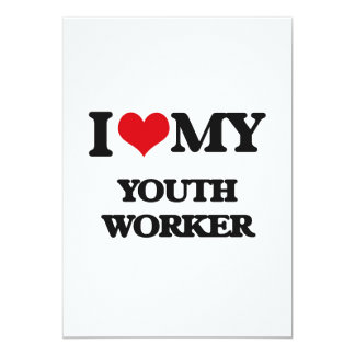 """I love my Youth Worker 5"""" X 7"""" Invitation Card"""