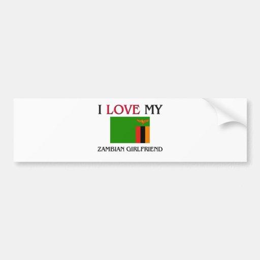 I Love My Zambian Girlfriend Bumper Stickers
