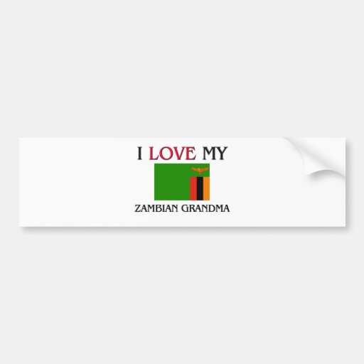 I Love My Zambian Grandma Bumper Stickers