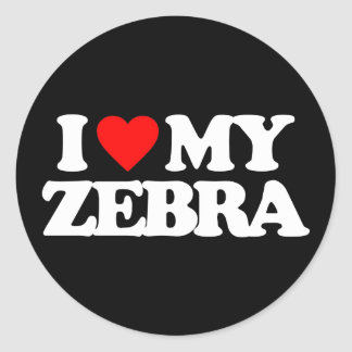 I LOVE MY ZEBRA CLASSIC ROUND STICKER