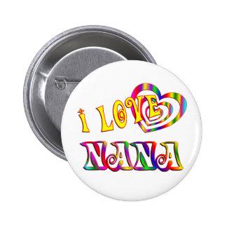I Love Nana 6 Cm Round Badge