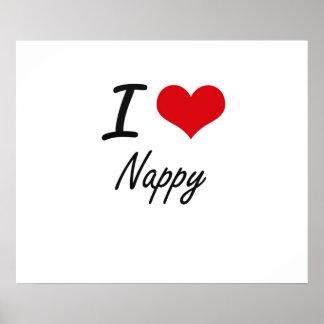 I Love Nappy Poster