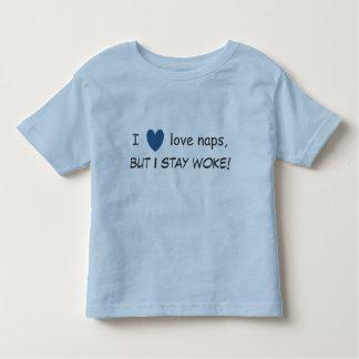 I love naps, but I stay woke!  Toddler Tee Shirt