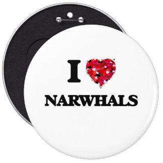 I love Narwhals 6 Cm Round Badge