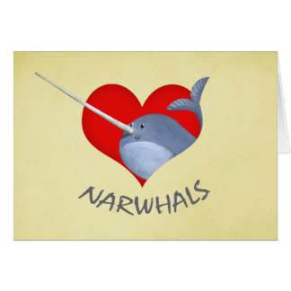 I love Narwhals Card