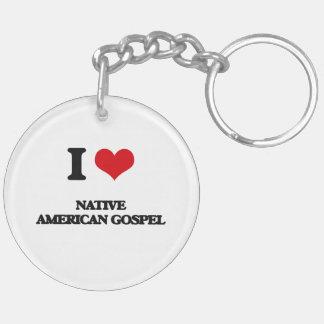 I Love NATIVE AMERICAN GOSPEL Acrylic Key Chains