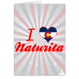 I Love Naturita, Colorado Greeting Card