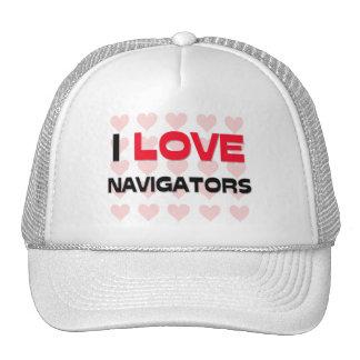 I LOVE NAVIGATORS TRUCKER HATS