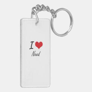 I Love Need Double-Sided Rectangular Acrylic Key Ring