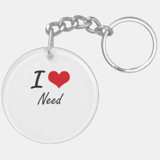I Love Need Double-Sided Round Acrylic Key Ring