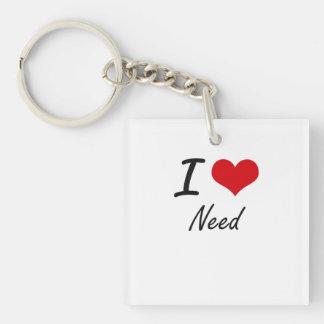 I Love Need Single-Sided Square Acrylic Key Ring