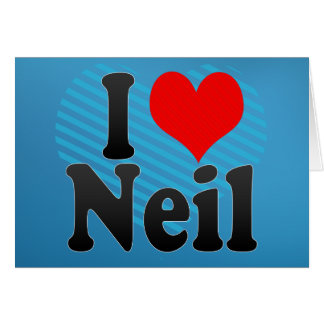 I love Neil Greeting Card
