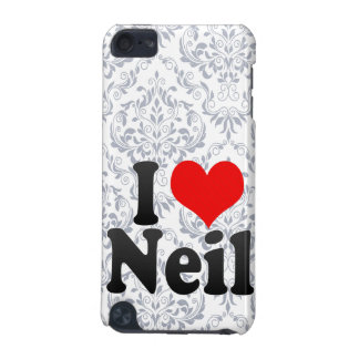 I love Neil iPod Touch (5th Generation) Cases