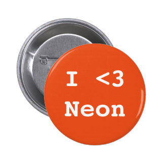 I Love Neon 6 Cm Round Badge