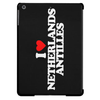 I LOVE NETHERLANDS ANTILLES iPad AIR CASE