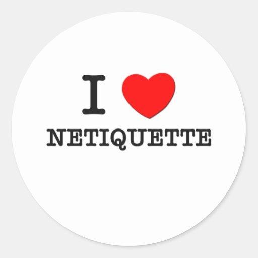 I Love Netiquette Round Stickers