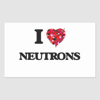I Love Neutrons Rectangular Sticker
