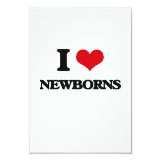 I Love Newborns 9 Cm X 13 Cm Invitation Card